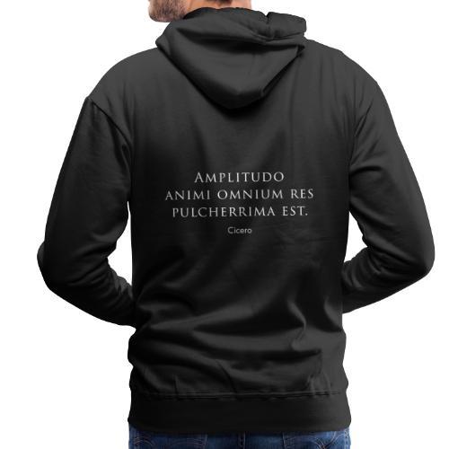 Cicero citazione - Amplitudo animi - Felpa con cappuccio premium da uomo