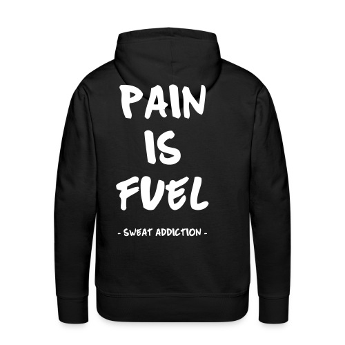Pain Is Fuel - Miesten premium-huppari