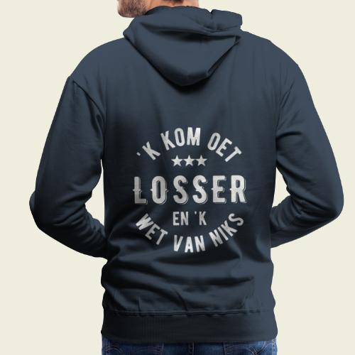 'k kom oet Losser en 'k wet van niks - Mannen Premium hoodie