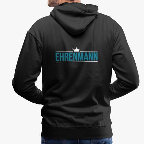 Ehrenmann Design - Männer Premium Hoodie