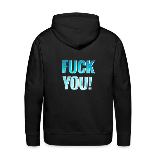 Fuck You - Mannen Premium hoodie