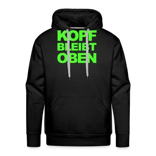 KOPF BLEIBT OBEN - Männer Premium Hoodie