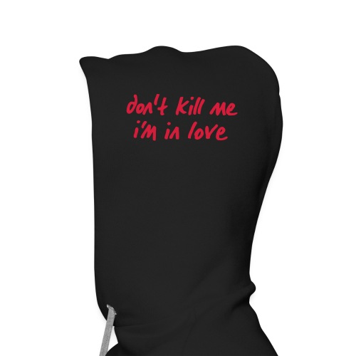 dont_kill_me_im_in_love - Männer Premium Hoodie
