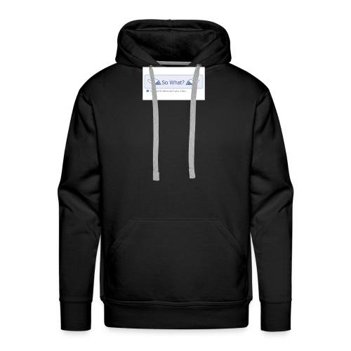 So What? - Men's Premium Hoodie
