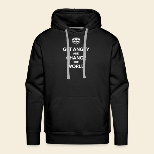 Get angry and change the World - Männer Premium Hoodie