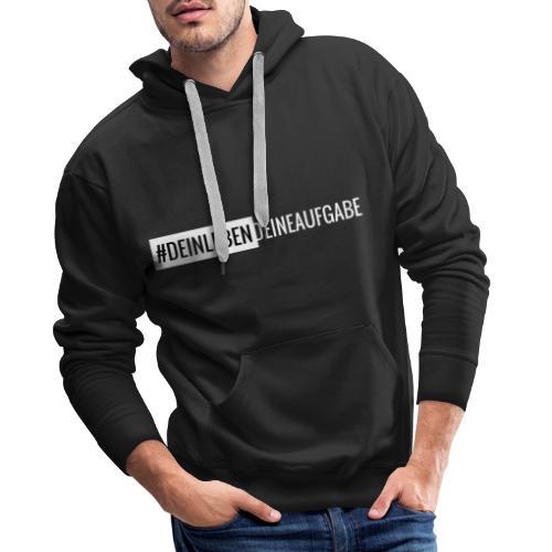 #DEINLEBENDEINEAUFGABE - Männer Premium Hoodie