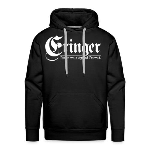 ERINGER – FIINER WA Z'EIGUND FROWWI - Männer Premium Hoodie