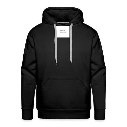 Perfectly imperfect - Herre Premium hættetrøje