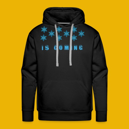 Winter is coming ! - Men's Premium Hoodie
