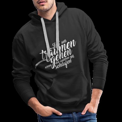 Lass uns träumen gehen - Männer Premium Hoodie