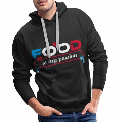 Food is my passion - Männer Premium Hoodie