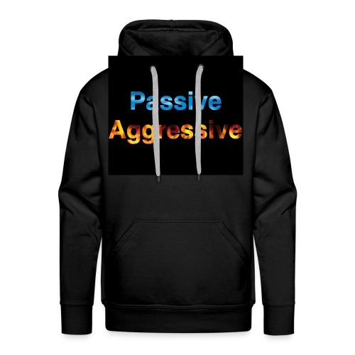 Passive aggressive - Men's Premium Hoodie