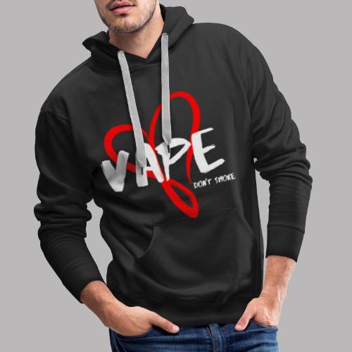 Vape - dont smoke - Männer Premium Hoodie