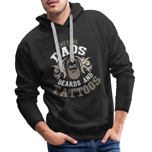 Awesome Dads have beards and tattoos Vater Spruch - Männer Premium Hoodie