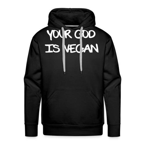Your God Is Vegan - Men's Premium Hoodie
