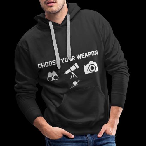 Choose your weapon - Sweat-shirt à capuche Premium pour hommes