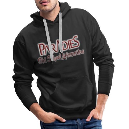 PARADIES Old School Liebeszeilen - Männer Premium Hoodie