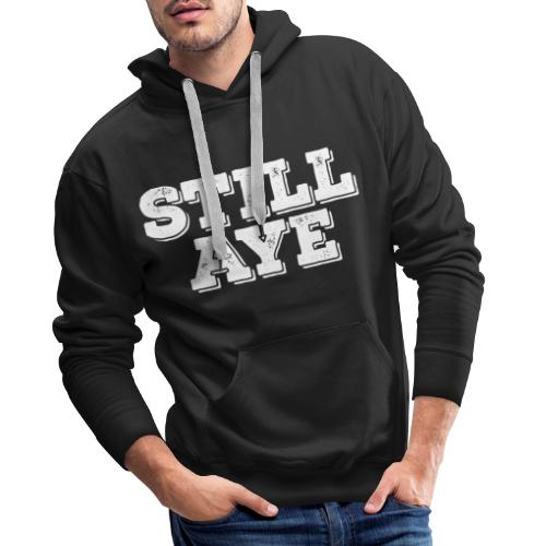 Still Aye - Men's Premium Hoodie
