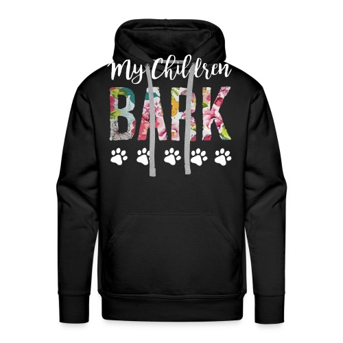 My children bark dog shirt - Men's Premium Hoodie