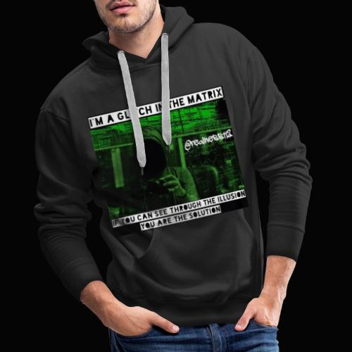 Glitch In The Matrix!!! Truth T-Shirts!!! #Matrix - Men's Premium Hoodie