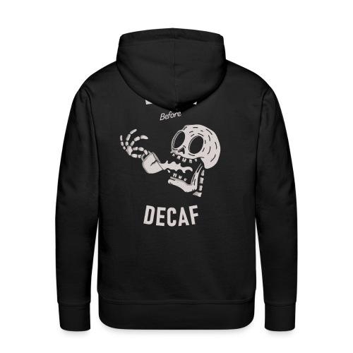 Death Before Decaf - Sweat-shirt à capuche Premium pour hommes
