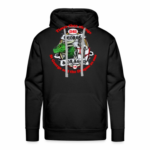St George and Dragon times they change - Men's Premium Hoodie