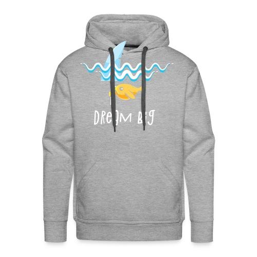 Dream big is shark - Men's Premium Hoodie