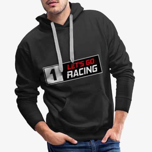 LET'S GO RACING - Sweat-shirt à capuche Premium pour hommes