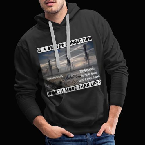 Better Connection? Truth T-Shirts!!! #5G #Research - Men's Premium Hoodie