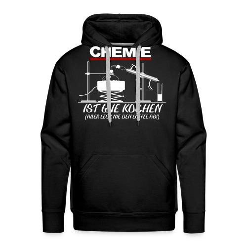 Chemie ist wie kochen - Männer Premium Hoodie