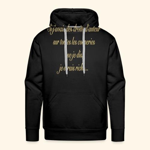 Si j'avais des droits d'auteur... - Sweat-shirt à capuche Premium pour hommes