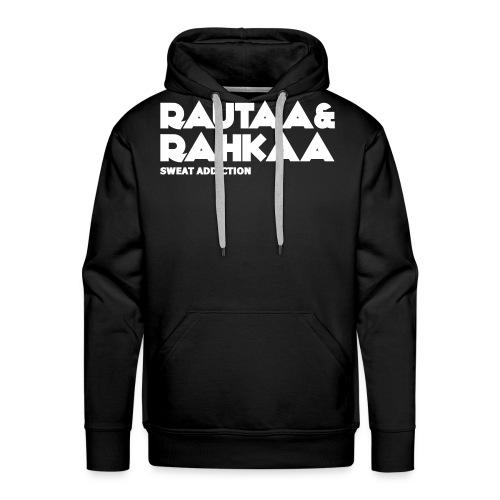 Rautaa ja Rahkaa - Miesten premium-huppari