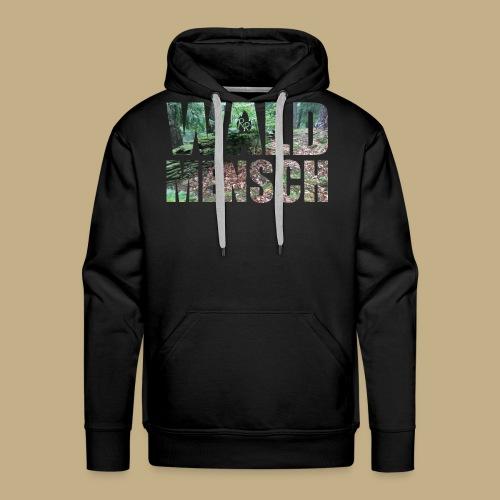 Wald Mensch - Männer Premium Hoodie
