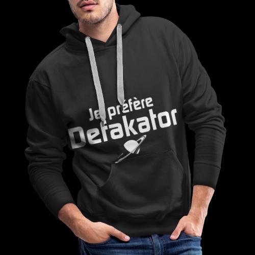 Je préfère Defakator - Sweat-shirt à capuche Premium pour hommes
