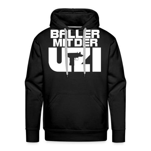 Baller mit der Uzi - Männer Premium Hoodie
