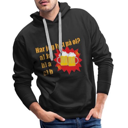 Øl - Morsom t-skjorte om øl - Premium hettegenser for menn