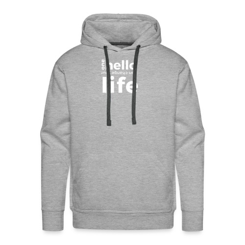 ONE HELLO CAN CHANGE YOUR LIFE - Männer Premium Hoodie