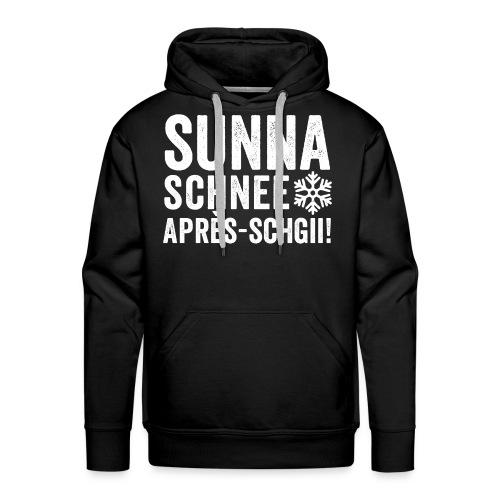 SUNNA, SCHNEE, APRÈS-SCHGII - Männer Premium Hoodie