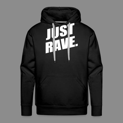 Just Rave - Männer Premium Hoodie
