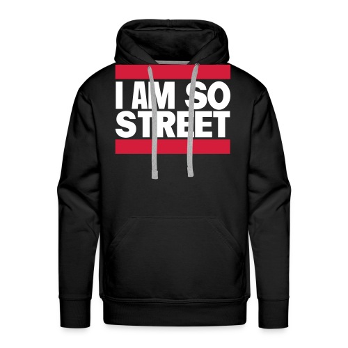 I am So Street - Sweat-shirt à capuche Premium pour hommes