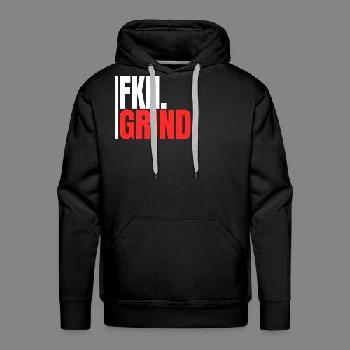 FKN.GRIND. - Männer Premium Hoodie