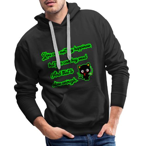 You can't buy happiness, but weed - cannabis - Men's Premium Hoodie