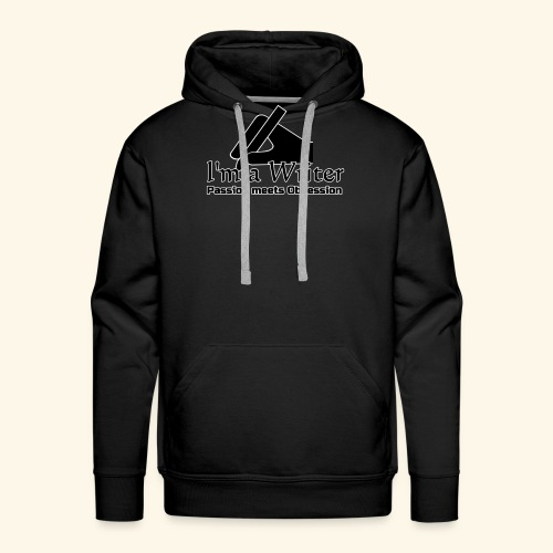 I'm a Writer - Passion meets Obsession - Men's Premium Hoodie