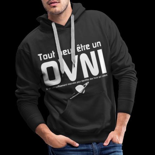 Tout est OVNI - Sweat-shirt à capuche Premium pour hommes