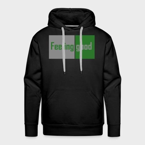 feeling good - Männer Premium Hoodie