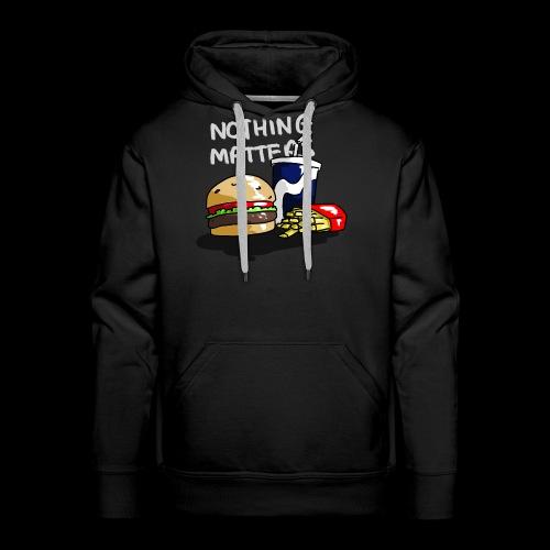 nothing matters - Men's Premium Hoodie