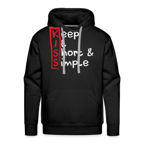 KISS, Keep it short & simple - Männer Premium Hoodie