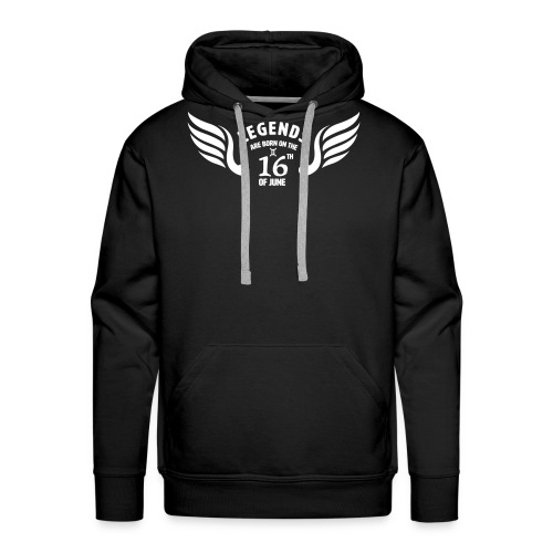 Legends are born on the 16th of june - Mannen Premium hoodie