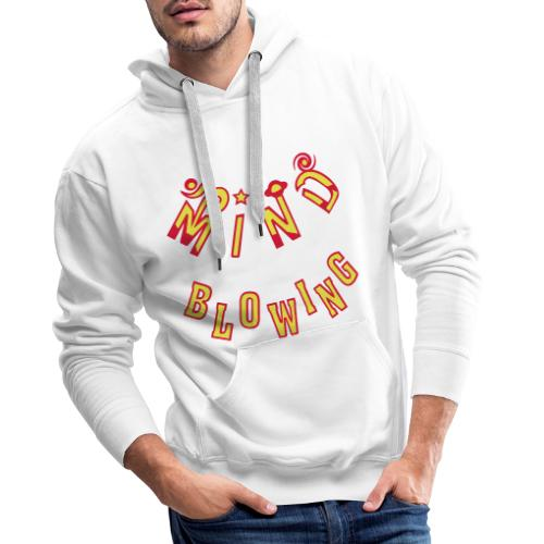 Mind Blowing - Herre Premium hættetrøje