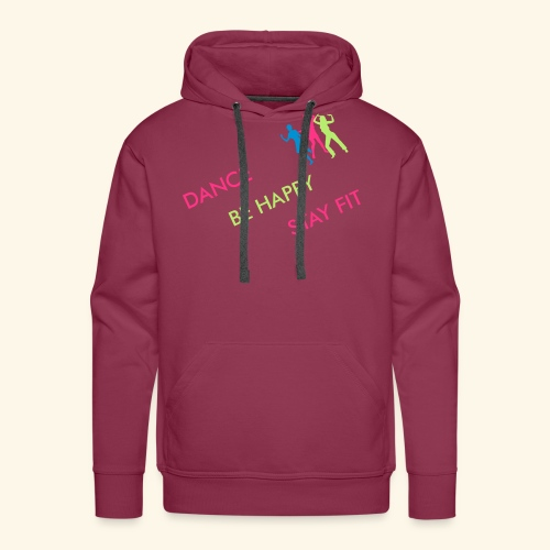 Dance - Be Happy - Stay Fit - Männer Premium Hoodie